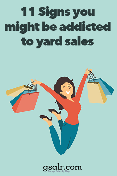 11 Signs You Might Be Addicted To Yard Sales Garage Sale